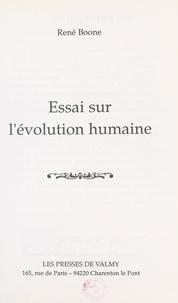René Boone - Essai sur l'évolution humaine.