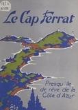 René Borelly et Édouard Planchais - Le Cap Ferrat, France - Presqu'île de la Côte d'Azur.