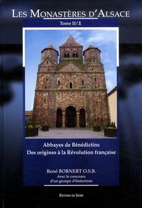 Les monastères d'Alsace- Tome 2, 1re partie, Abbayes de Bénédictins des origines à la Révolution française - René Bornert |