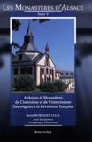 René Bornert - Les monastères d'Alsace - Tome 5, Monastères de cisterciens et de cisterciennes des origines à la Révolution française.