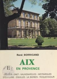 René Borricand et Henri Nicollas - Aix-en-Provence et ses environs.
