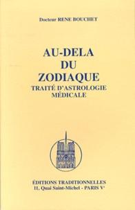 René Bouchet - Au-dela du zodiaque - Traité d'astrologie médicale.