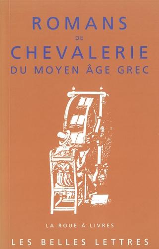 René Bouchet - Romans de chevalerie du Moyen Age grec.