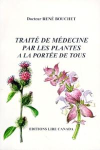 René Bouchet - TRAITE DE MEDECINE PAR LES PLANTES. - A la portée de tous.