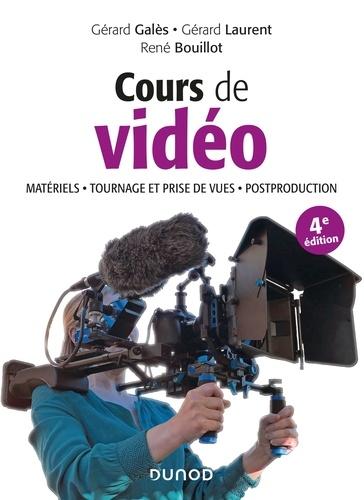 Cours de vidéo. Matériels, tournage et prise de vues, postproduction 4e édition