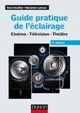 René Bouillot et Marianne Lamour - Guide pratique de l'éclairage - 5e éd. - Cinéma - Télévision - Théâtre.