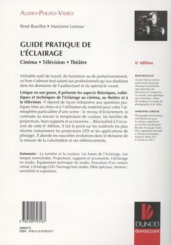 Guide pratique de l'éclairage. Cinéma, télévision, théâtre 6e édition