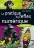 René Bouillot - La pratique du réflex numérique.