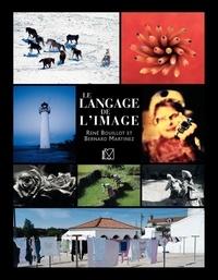 René Bouillot et Bernard Martinez - Le langage de l'image.