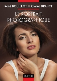 René Bouillot et Clarke Drahce - Le portrait photographique.