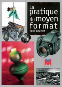 René Bouillot - Pratique du moyen format.
