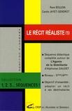 René Boujon et Camille Jayet-Gendrot - Le récit réaliste - Volume 1, Séquence didactique complète autour de l'Agonie de la Sémillante d'Alphonse Daudet.