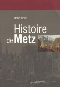 René Bour - Histoire de Metz.