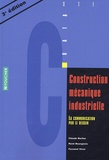 René Bourgeois et Claude Barlier - Construction mécanique Industrielle STI - La communication par le dessin.