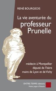 René Bourgeois - La vie aventurée du professeur Prunelle.