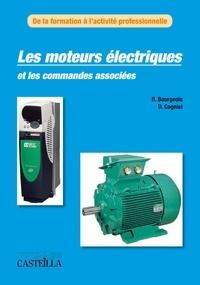 René Bourgeois et Denis Cogniel - Les moteurs électriques et les commandes associées.