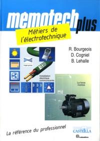 René Bourgeois et Denis Cogniel - Métiers de l'électrotechnique Bac pro électrotechnique, énergie, équipements communicants.