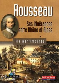 René Bourgeois - Rousseau - Ses itinérances entre Rhône et Alpes.