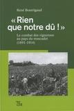 """René Bourrigaud - """"Rien que notre dû !"""" - Le combat des vignerons au pays du muscadet (1891-1914)."""