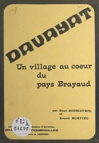 rené Bouscayrol et Ernest Monpied - Davayat - Un village au cœur du pays Brayaud.