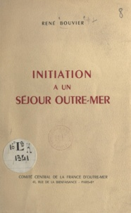 René Bouvier - Initiation à un séjour outre-mer.