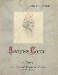 René Bouvier et Octave Homberg - Jacques Cœur, un financier colonial au XVe siècle.