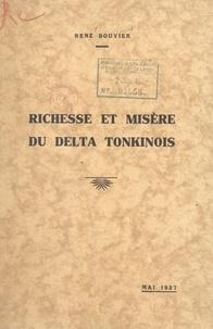 René Bouvier - Richesse et misère du Delta tonkinois.
