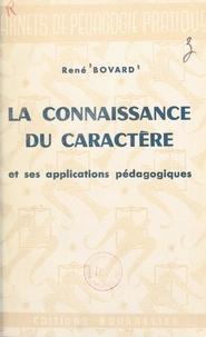 René Bovard et Félix Cesselin - La connaissance du caractère et ses applications pédagogiques.