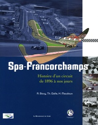 René Bovy et Théo Galle - Spa-Francorchamps - Histoire d'un circuit de 1896 à nos jours.