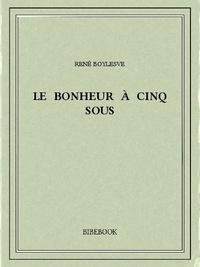 René Boylesve - Le Bonheur à cinq sous.