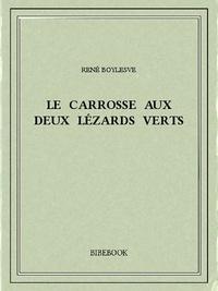 René Boylesve - Le carrosse aux deux lézards verts.