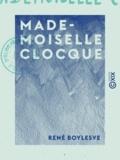 René Boylesve - Mademoiselle Clocque.