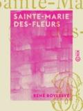 René Boylesve - Sainte-Marie des-Fleurs.