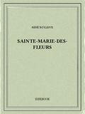 René Boylesve - Sainte-Marie-des-Fleurs.