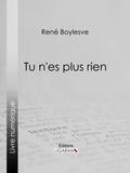 René Boylesve et  Ligaran - Tu n'es plus rien.