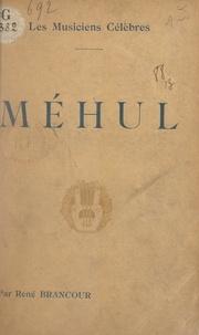 René Brancour et Elie Poirée - Méhul - Biographie critique illustrée de 12 planches hors texte.