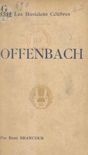 René Brancour et  Collectif - Offenbach.