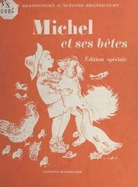 René Brandicourt et Suzanne Brandicourt - Michel et ses bêtes - Lectures.