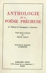 René Bray - Anthologie de la poésie précieuse - De Thibaut de Champagne à Giraudoux.
