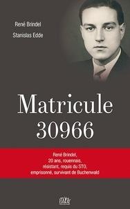 René Brindel et Stanislas Edde - Matricule 30966 - René Brindel, 20 ans, Rouennais, résistant, requis du STO, emprisonné, survivant de Buchenwald.