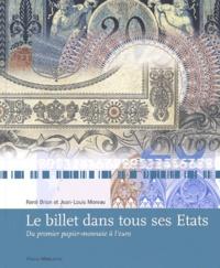 René Brion et Jean-Louis Moreau - Le billet dans tous ses Etats - Du premier papier-monnaie à l'euro.
