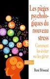 René Brissaud - Les pièges psychologiques du nouveau stress - Comment les éviter ou les gérer.