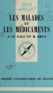 René Brun et André Le Gall - Les malades et les médicaments.