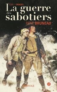 René Bruneau - La guerre des sabotiers Tome 1 : Orages.