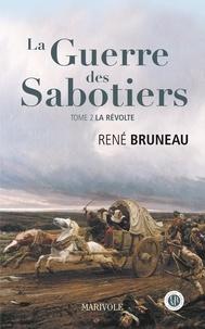 René Bruneau - La guerre des sabotiers Tome 2 : La révolte.
