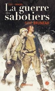 René Bruneau - La Guerre des Sabotiers - Tome 1 : Orages.