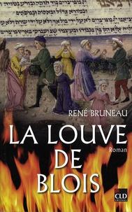 René Bruneau - La louve de Blois.