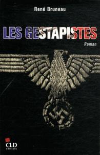 René Bruneau - Les gestapistes.