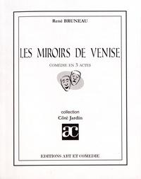René Bruneau - Les miroirs de Venise.