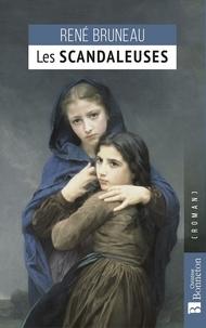 René Bruneau - Les scandaleuses.